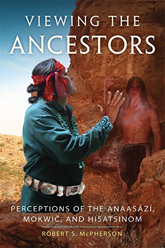 Viewing the Ancestors: Perceptions of the Anaasází, Mokwic, and Hisatsinom (New Directions in Native American Studies - The Directions Citadel To