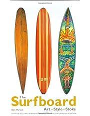 The Surfboard: Art, Style, Stoke