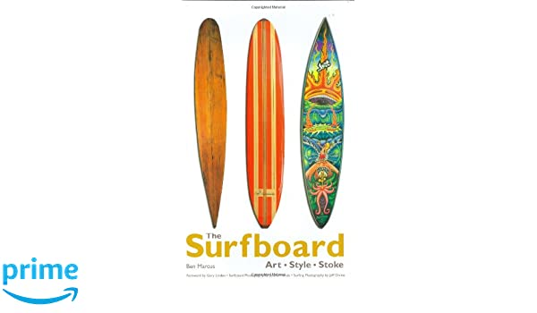 The Surfboard: Art, Style, Stoke: Amazon.es: Ben Marcus: Libros en idiomas extranjeros
