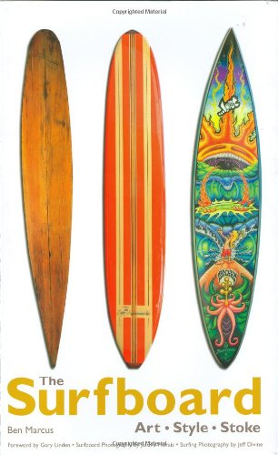 Download The Surfboard: Art, Style, Stoke PDF