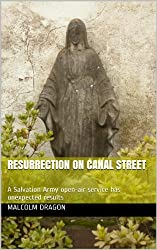 Resurrection on Canal Street: A Salvation Army open-air service has unexpected results (English Edition)
