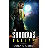 Fantasy: The SHADOWS fallen (Dark Fantasy epic Occult Metaphysical Short stories) (Women's Adventure Fairy Tales Sword & Sorcery Supernatural, Visionary, Paranormal, Mythology)