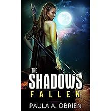 Fantasy: The SHADOWS fallen (Dark Fantasy epic Occult Metaphysical Short stories) (Women's Adventure Fairy Tales Sword & Sorcery Supernatural, Visionary, Paranormal, Mythology)