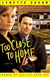 Too Close to Home (Women of Justice Book #1): A Novel Pdf
