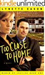 Too Close to Home (Women of Justice B...