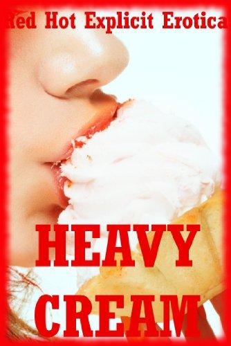 Heavy Cream: Five Explicit Erotica Stories