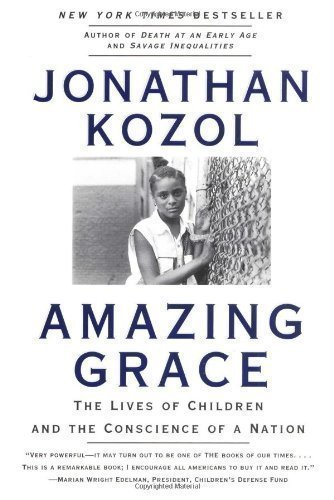 Amazing Grace: The Lives of Children and the Conscience of a Nation Later Printing Edition by Kozol, Jonathan published by Harper Perennial (1996) Paperback