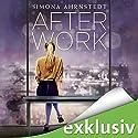 After Work Hörbuch von Simona Ahrnstedt Gesprochen von: Vera Teltz