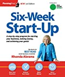 Six-Week Start-Up: A step-by-step program for starting your business, making money, and achieving your goals! by