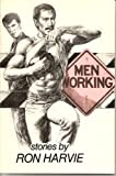 Men Working and Other Stories, Ron Harvie, 0960472495