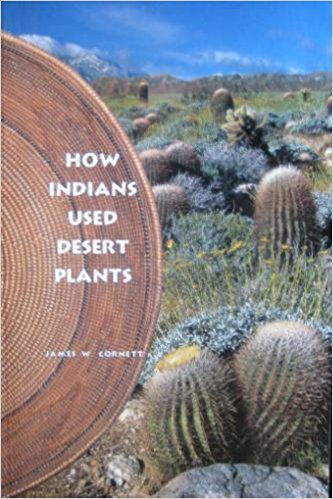 How Indians Used Desert Plants