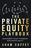 img - for The Private Equity Playbook: Management s Guide to Working with Private Equity book / textbook / text book
