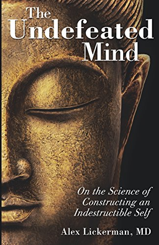 The Undefeated Mind: On the Science of Constructing an Indestructible Self by HCI