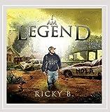 I Am Legend [Explicit] by Ricky B