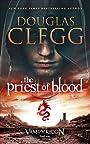 The Priest of Blood: A Dark Fantasy Vampire Epic (The Vampyricon Book 1)