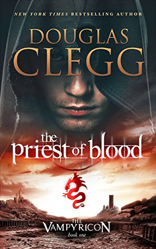 The Priest of Blood: A Dark Fantasy Vampire Epic (The Vampyricon Book 1) by [Clegg, Douglas]