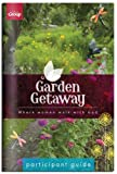 Garden Getaway Participant Guide, Group Publishing Staff, 1470708647