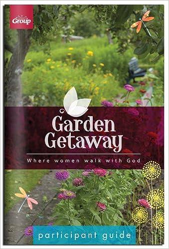 Gentil Garden Getaway Participant Guide: Group Publishing: 9781470708641:  Amazon.com: Books