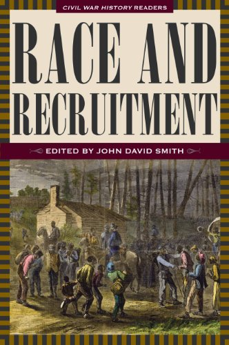 Race and Recruitment: Civil War History Readers, Volume 2