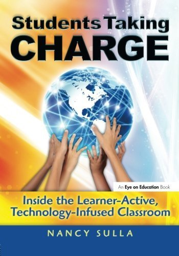 Technology Book Bundle: Students Taking Charge: Inside the Learner-Active, Technology-Infused Classroom by Nancy Sulla (2011-05-25)