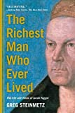 img - for The Richest Man Who Ever Lived: The Life and Times of Jacob Fugger book / textbook / text book