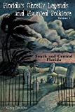 img - for Florida's Ghostly Legends And Haunted Folklore: Volume One: South And Central Florida book / textbook / text book