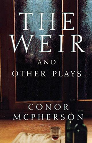 The Weir and Other Plays