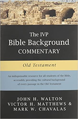 The IVP Bible Background Commentary: Old Testament: John H