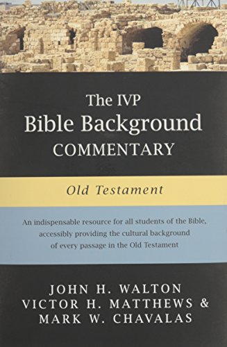 The IVP Bible Background Commentary: Old Testament (Best Old Testament Commentary)