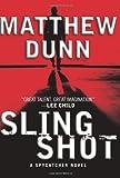 Slingshot: A Spycatcher Novel