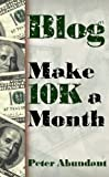 Blog: Make $10,000 a Month
