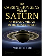The Cassini-Huygens Visit to Saturn: An Historic Mission to the Ringed Planet (Springer Praxis Books)