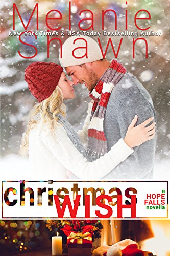 Christmas Wish: A Hope Falls Holiday Novella (Take Another Piece Of My Heart Now Baby)