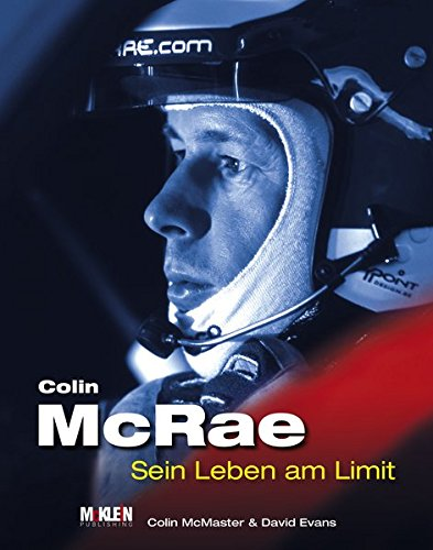 Colin McRae: Sein Leben am Limit