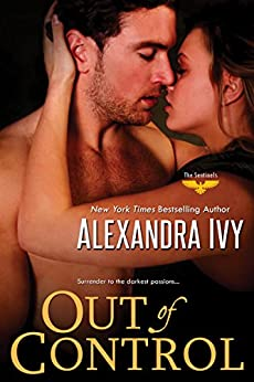 Out of Control (The Sentinels Series Book 1) by [Ivy, Alexandra]