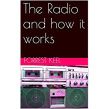 The Radio and how it works
