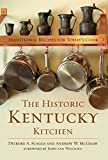 img - for The Historic Kentucky Kitchen: Traditional Recipes for Today's Cook book / textbook / text book