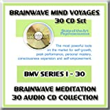 Brainwave Mind Voyages 30 CD Set: Brainwave Meditation Programs, Hemispheric Synchronization, and Brainwave Entrainment Technology (30 BMV CDs: Lucid Dreaming, Astral Trance, Alpha Brainwaves, Theta Brainwaves, Delta Brainwaves, Tones, Astral Vibrations, Remote Viewing, Beta Brainwaves, Lucid Dream Cycle, Lucid Dreams Hypnosis, Guided Dream Incubation, The Whales CD, Rainstorm, The Waters CD, Nature Sounds, Heartbeat Meditation CD, The Om Meditation, Ganzfeld Effect/ White Noise, Breathing Silent Mindfulness, Breathwork Yoga, Tibetan Singing Bowls, Schumann Resonance, Sacred Healing Frequencies Solfeggio Healing Tones, Sacred Geometry, Celestial Sounds, Audio Mind Machine Sessions, Awakened Mind Brainwave Pattern, Float Tank Hypnosis Session, Full Body Mind Massage Hypnosis)