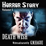 Horror Story, Volume I: Death Wish | G.M. Hague