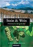 Stein und Wein - Hessische Bergstraße: Winzer - Lagen - Rebsorten