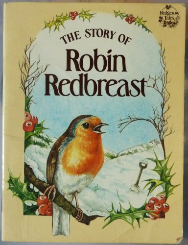 The Story of Robin Redbreast (Hedgerow Tales) (0745914888 7961928) photo