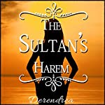 The Sultan's Harem: Erotic Historical Fiction |  Derendrea