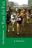 Run for Fun: A Memoir