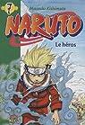 Naruto (roman), tome 7 : Le héros par Kishimoto