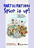 img - for Participation Spice it Up!: Practical Tools for Engaging Children and Young People in Planning and Consultations by Carol Shephard (2002-08-01) book / textbook / text book