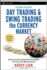 Day Trading and Swing Trading the Currency Market: Technical and Fundamental Strategies to Profit from Market Moves (Wiley Trading) by Kathy Lien (16-Dec-2008) Hardcover Hardcover