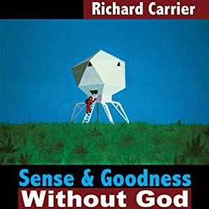 Sense and Goodness Without God Audiobook