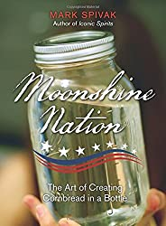 Moonshine Nation: The Art of Creating Cornbread in a Bottle