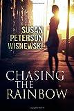 Chasing the Rainbow, Susan Wisnewski, 1499780451