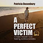 A Perfect Victim: A Claire Marshall Novel, Book 1 | Patricia Dusenbury